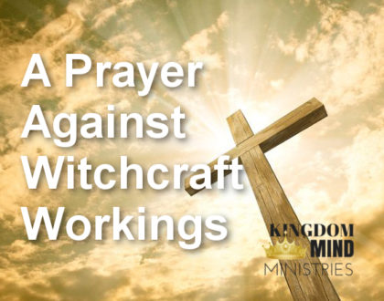 A Prayer Against Witchcraft Workings