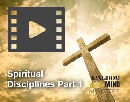Spiritual Disciplines, Part 1