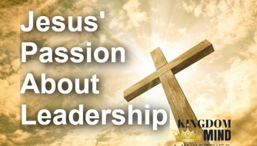 Jesus' Passion About Leadership