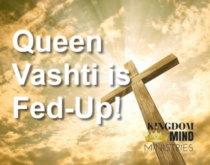 Queen Vashti is Fed-Up!