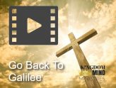 Go Back To Galilee