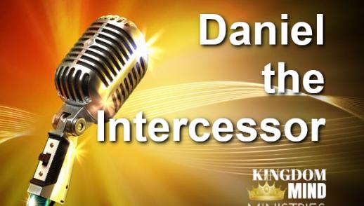 Daniel the Intercessor, Part 1
