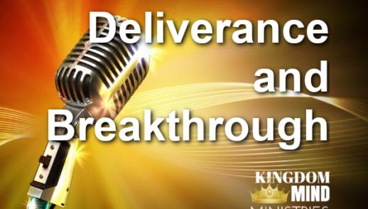 Deliverance & Breakthrough