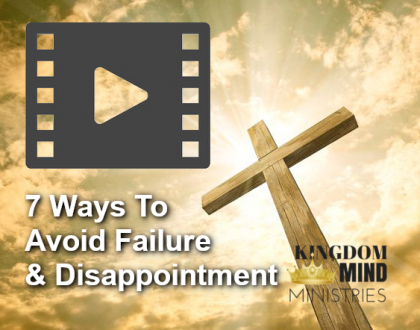 7 Ways To Avoid Failure & Disappointment